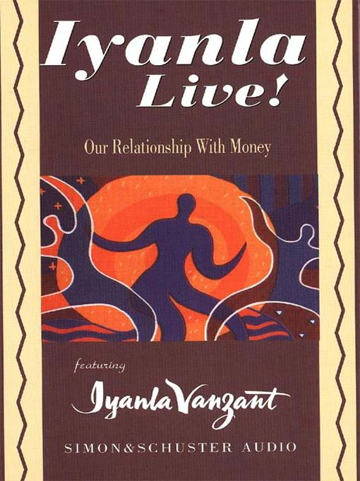 Our Relationship With Money (MP3): Iyanla Live! Series, Book 6